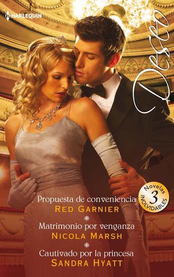 Propuesta de conveniencia - Matrimonio por venganza - Cautivado por la princesa - cover