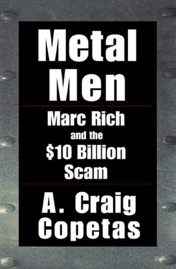 Metal Men - Marc Rich and the $10 Billion Scam - cover