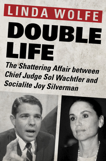 Double Life - The Shattering Affair between Chief Judge Sol Wachtler and Socialite Joy Silverman - cover