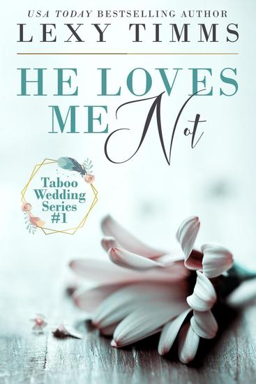 He Loves Me Not - Taboo Wedding Series #1 - cover