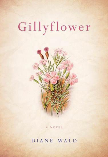 Gillyflower - A Novel - cover