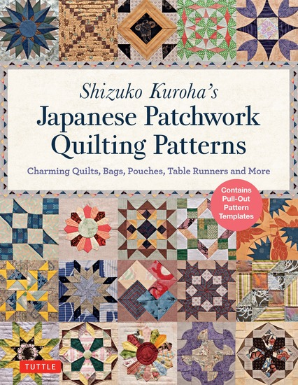 Shizuko Kuroha's Japanese Patchwork Quilting Patterns - Charming Quilts Bags Pouches Table Runners and More - cover