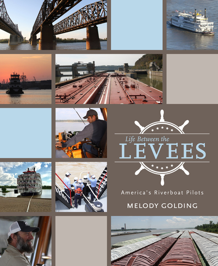 Life Between the Levees - America's Riverboat Pilots - cover