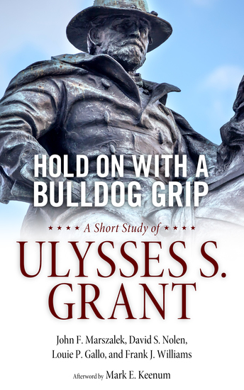 Hold On with a Bulldog Grip - A Short Study of Ulysses S Grant - cover