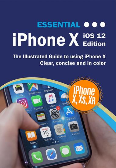 Essential iPhone X - The Illustrated Guide to Using iPhone X - cover