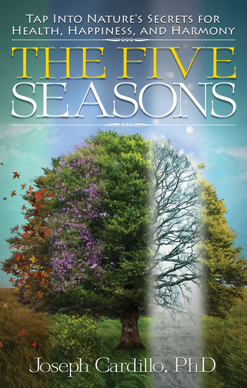 The Five Seasons - Tap Into Nature's Secrets for Health Happiness and Harmony - cover