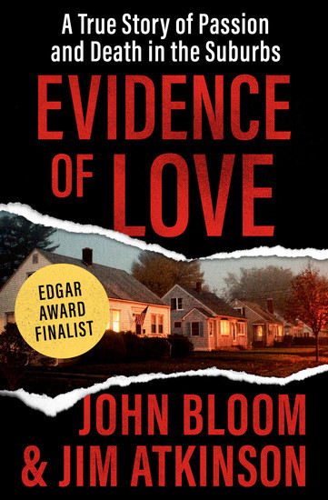 Evidence of Love - A True Story of Passion and Death in the Suburbs - cover