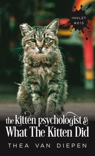 The Kitten Psychologist and What The Kitten Did - Inklet #15 - cover