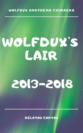 Wolfdux's Lair (2013-2018) - cover