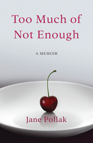 Too Much of Not Enough - A Memoir - cover