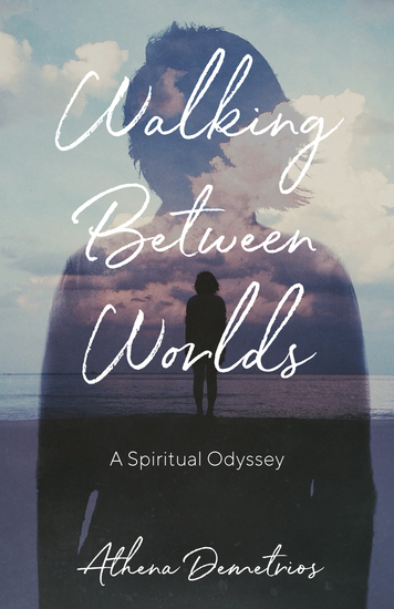 Walking Between Worlds - A Spiritual Odyssey - cover