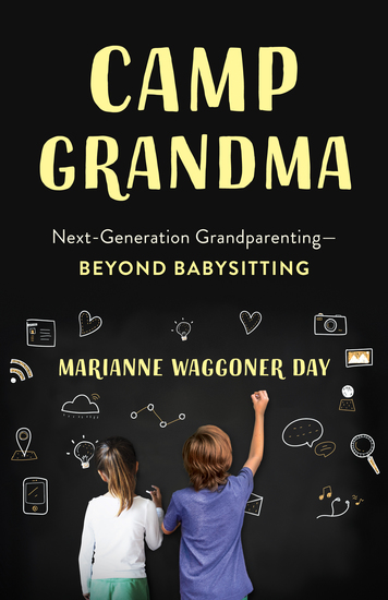 Camp Grandma - Next-Generation Grandparenting—Beyond Babysitting - cover