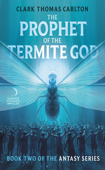 The Prophet of the Termite God - Book Two of the Antasy Series - cover