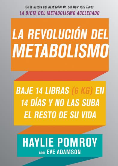 La revolución del metabolismo - Baje 14 libras en 14 días y no las suba el resto de su vida - cover