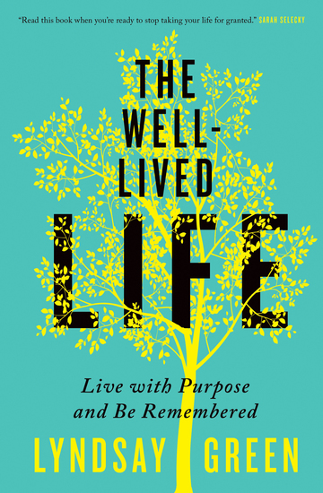 The Well-Lived Life - Live with Purpose and Be Remembered - cover