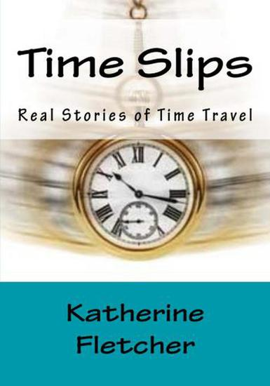 Time Slips: Real Stories of Time Travel - cover