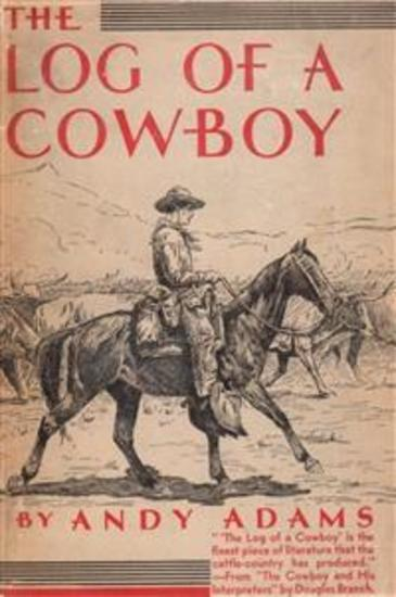 The Log of a Cowboy: A Narrative of the Old Trail Days - cover