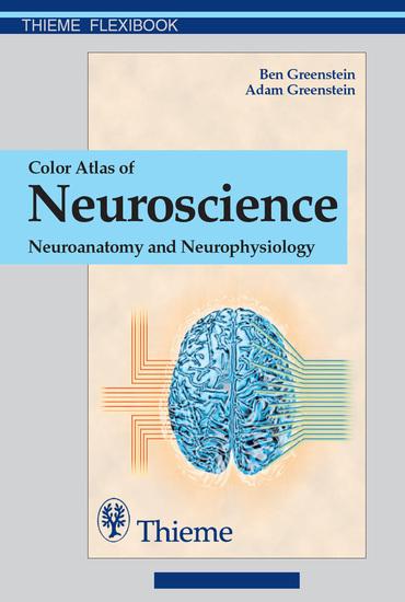 Color Atlas of Neuroscience - Neuroanatomy and Neurophysiology - cover