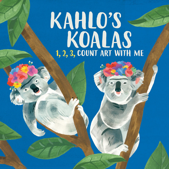 Kahlo's Koalas - 1 2 3 Count Art with Me - cover