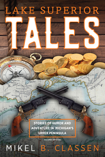 Lake Superior Tales - Stories of Humor and Adventure in Michigan's Upper Peninsula - cover