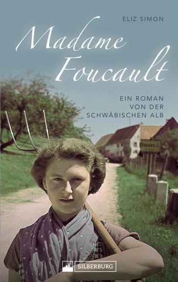 Madame Foucault - Ein Roman von der Schwäbischen Alb - cover