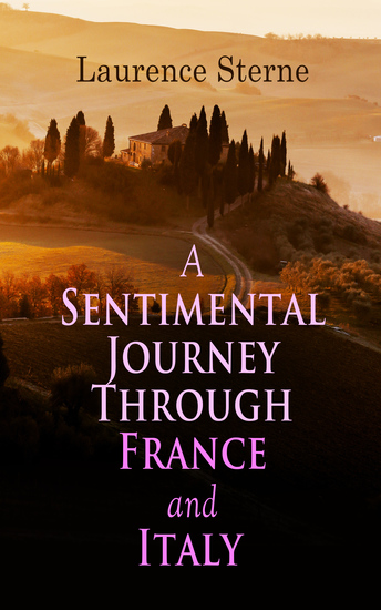 A Sentimental Journey Through France and Italy - Autobiographical Novel - cover