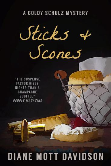 Sticks and Scones: A Culinary Murder Mystery - Goldy Schulz #10 - cover