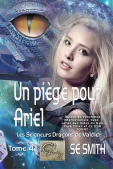 Un piège pour Ariel - Les Seigneurs Dragons de Valdier Tome 4 - cover