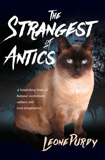 The Strangest of Antics - A Bewitching Brew of Humour Excitement Sadness and Total Imagination - cover