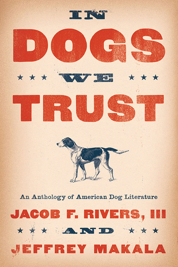 In Dogs We Trust - An Anthology of American Dog Literature - cover