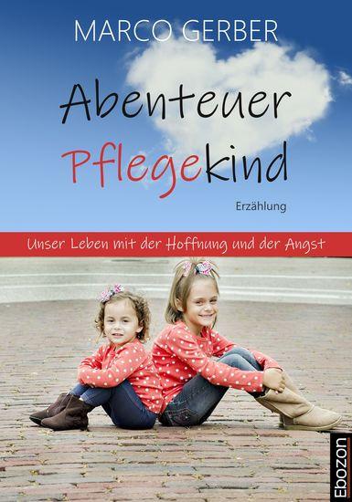 Abenteuer Pflegekind - Unser Leben mit der Hoffnung und der Angst - cover