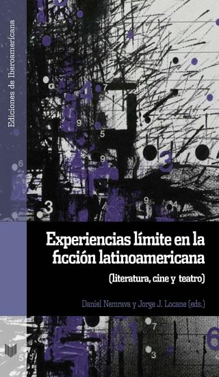 Experiencias límite en la ficción latinoamericana - Literatura cine y teatro - cover