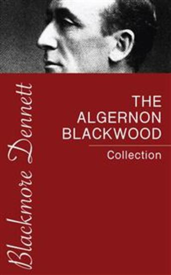 The Algernon Blackwood Collection - cover