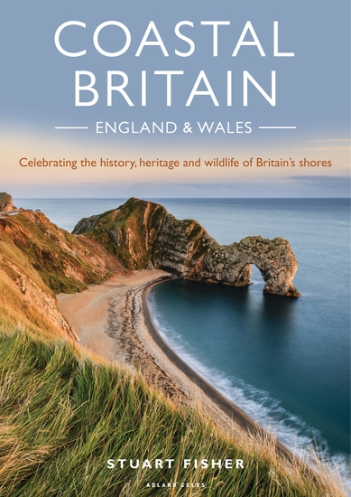 Coastal Britain: England and Wales - Celebrating the history heritage and wildlife of Britain's shores - cover