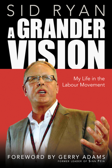 A Grander Vision - My Life in the Labour Movement - cover