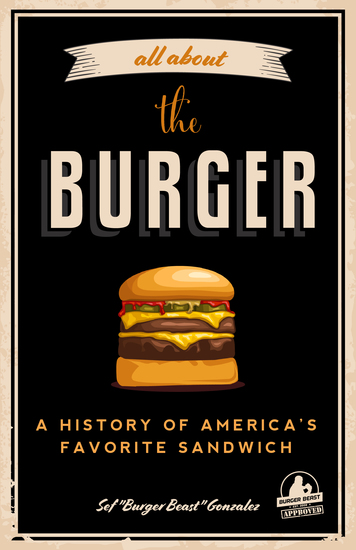 All about the Burger - A History of America's Favorite Sandwich - cover