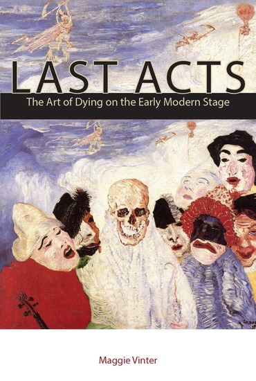 Last Acts - The Art of Dying on the Early Modern Stage - cover