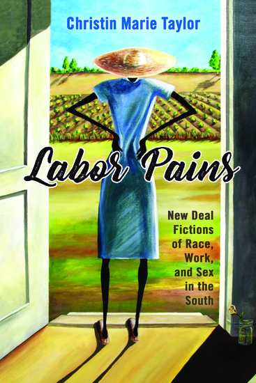 Labor Pains - New Deal Fictions of Race Work and Sex in the South - cover