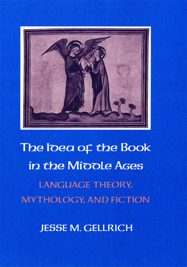 The Idea of the Book in the Middle Ages - Language Theory Mythology and Fiction - cover