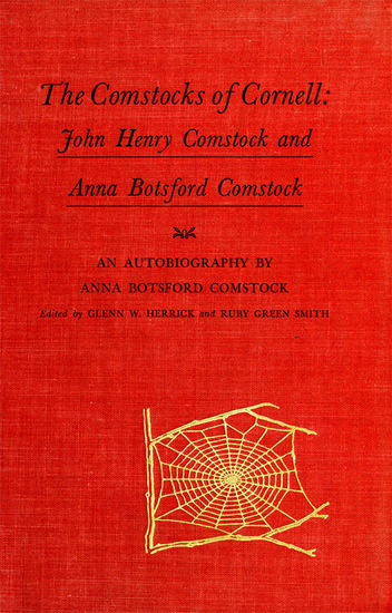 The Comstocks of Cornell - John Henry Comstock and Anna Botsford Comstock - cover