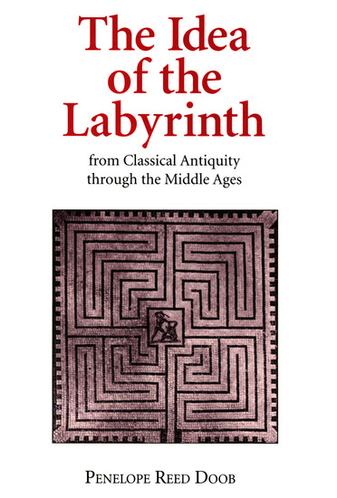 The Idea of the Labyrinth from Classical Antiquity through the Middle Ages - cover