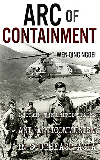 Arc of Containment - Britain the United States and Anticommunism in Southeast Asia - cover