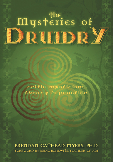 The Mysteries of Druidry - Celtic Mysticism Theory & Practice - cover