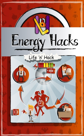 Energy Hacks - 15 Simple Practical Hacks to Fight Fatigue and Get More Energy All Day - cover