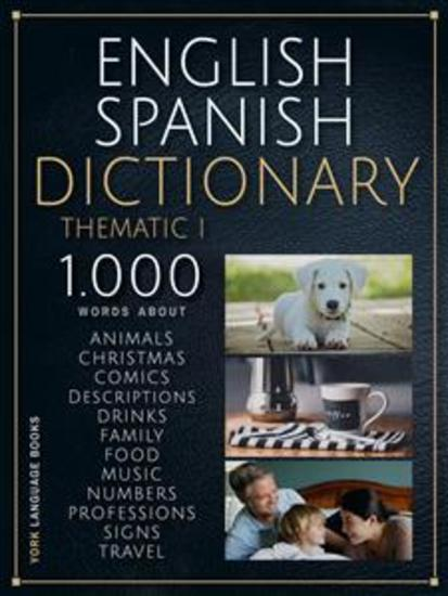 English Spanish Dictionary Thematic I - 1000 Spanish English words with Bilingual Text in Thematic Categories to learn Spanish vocabulary faster - cover
