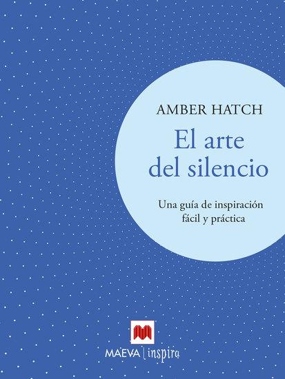 El arte del silencio - Una guía de inspiración muy amena y práctica - cover