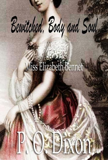 Bewitched Body and Soul: Miss Elizabeth Bennet - cover