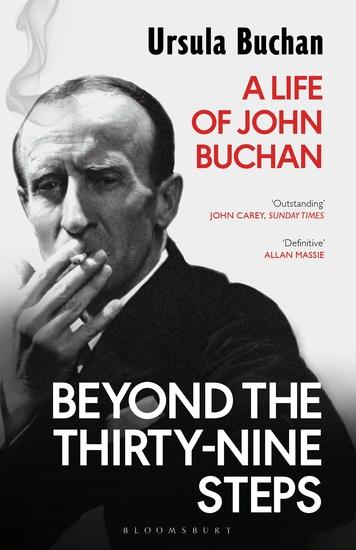 Beyond the Thirty-Nine Steps - A Life of John Buchan - cover