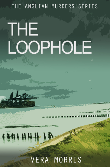 The Loophole - The Anglian Detective Agency Series - cover