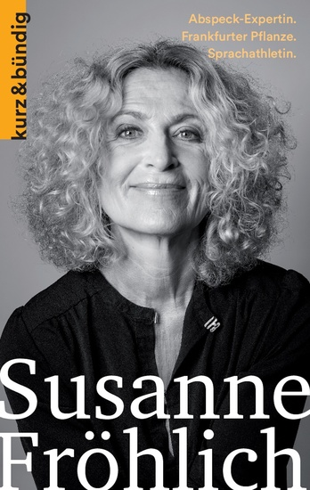 Susanne Fröhlich - Abspeck-Expertin Frankfurter Pflanze Sprachathletin - cover